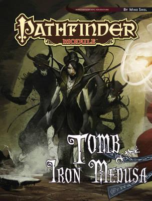 Pathfinder Module: Tomb of the Iron Medusa (Paperback)