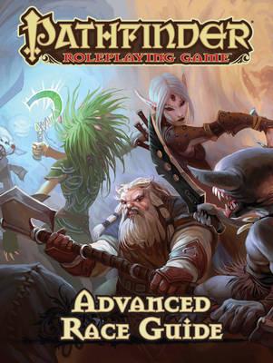 Pathfinder Roleplaying Game: Advanced Race Guide (Hardback)