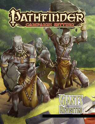 Pathfinder Campaign Setting: Giants Revisited (Paperback)