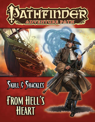 Pathfinder Adventure Path: Skull & Shackles Part 6 - From Hell's Heart (Paperback)