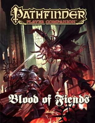 Pathfinder Player Companion: Blood of Fiends (Paperback)
