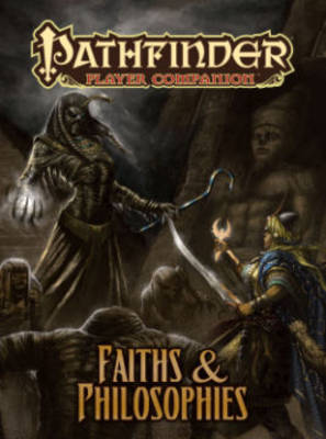 Pathfinder Player Companion: Faiths & Philosophies (Paperback)