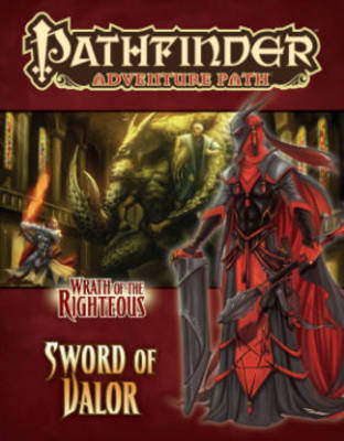 Pathfinder Adventure Path: Wrath of the Righteous Part 2 - Sword of Valor (Paperback)