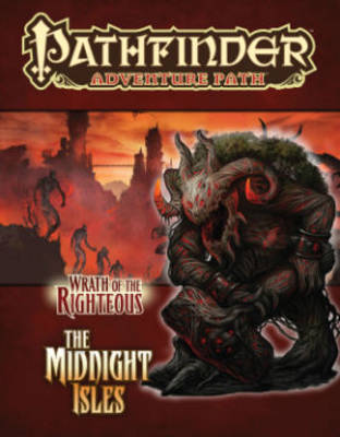 Pathfinder Adventure Path: Wrath of the Righteous Part 4 - The Midnight Isles (Paperback)