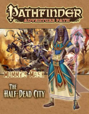Pathfinder Adventure Path: Mummy's Mask Part 1 - The Half-Dead City (Paperback)