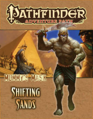 Pathfinder Adventure Path: Mummy's Mask Part 3 - Shifting Sands (Paperback)