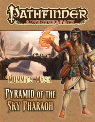 Pathfinder Adventure Path: Mummy's Mask Part 6 - Pyramid of the Sky Pharaoh (Paperback)
