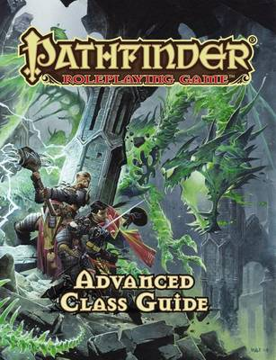 Pathfinder RPG: Advanced Class Guide (Hardback)