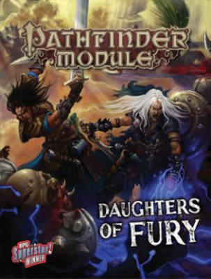 Pathfinder Module: Daughters of Fury (Paperback)