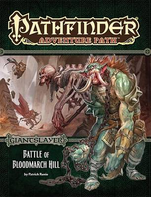 Pathfinder Adventure Path: Giantslayer Part 1 - Battle of Bloodmarch Hill (Paperback)