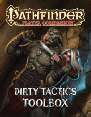 Pathfinder Player Companion: Dirty Tactics Toolbox (Paperback)