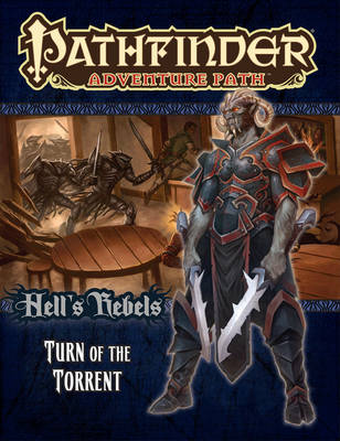 Pathfinder Adventure Path: Hell's Rebels Part 2 - Turn of the Torrent (Paperback)