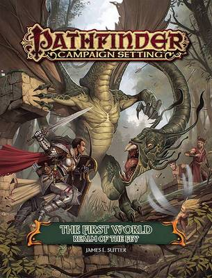 Pathfinder Campaign Setting: The First World, Realm of the Fey (Paperback)