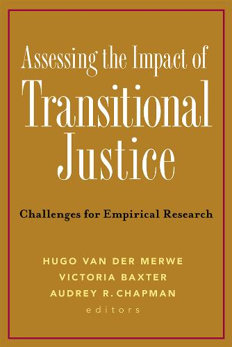 Assessing the Impact of Transitional Justice: Challenges for Empirical Research (Paperback)