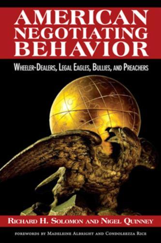 American Negotiating Behavior: Wheeler-Dealers, Legal Eagles, Bullies, and Preachers - Cross-cultural Negotiation Series (Hardback)