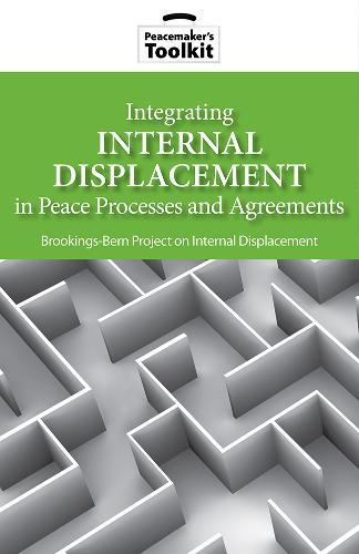 Integrating Internal Displacement in Peace Processes and Agreements (Paperback)