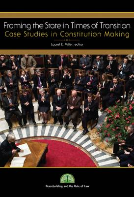 Framing the State in Times of Transition: Case Studies in Constitution Making (Paperback)