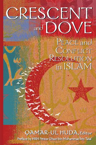 Crescent and Dove: Peace and Conflict Resolution in Islam (Paperback)