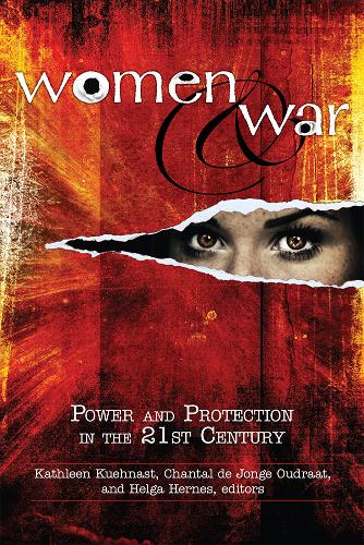 Women and War: Power and Protection in the 21st Century (Paperback)