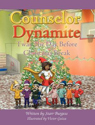 Counselor Dynamite: Twas the Day Before Christmas Break (Hardback)