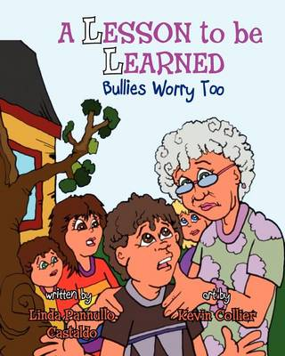A Lesson to Be Learned: Bullies Worry Too (Paperback)