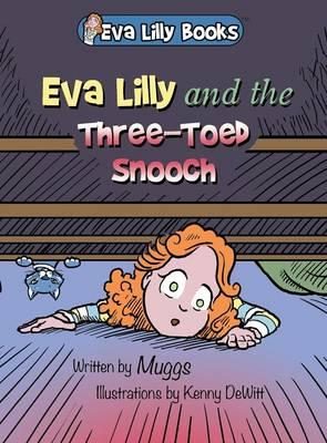 Eva Lilly and the Three-Toed Snooch (Hardback)