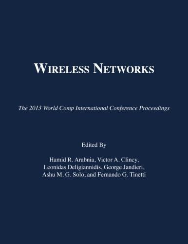 Wireless Networks: The 2013 Worldcomp International Conference Proceedings (Paperback)