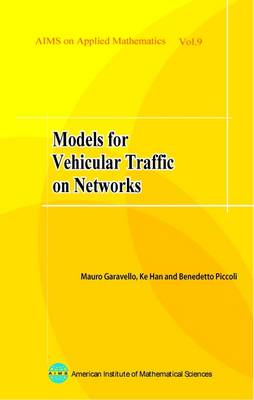 Models for Vehicular Traffic on Networks: Volume 9 (Paperback)