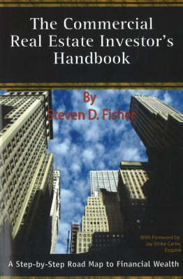 Commercial Real Estate Investor's Handbook: A Step-by-Step Road Map to Financial Wealth (Paperback)