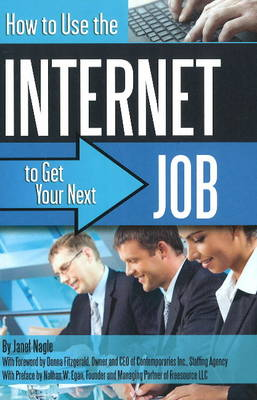 How to Use the Internet to Get Your Next Job (Paperback)