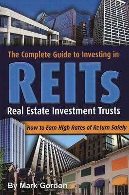 Complete Guide to Investing in REITS: Real Estate Investment Trusts (Paperback)