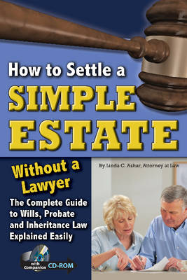 How to Settle a Simple Estate without a Lawyer: Complete Guide to Wills, Probate & Inheritance Law Explained Simply