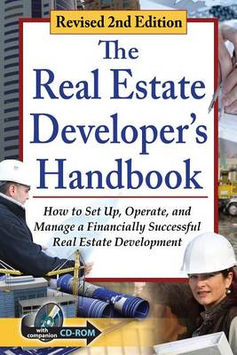 Real Estate Developer's Handbook: How to Set Up, Operate & Manage a Financially Successful Real Estate Development (Paperback)