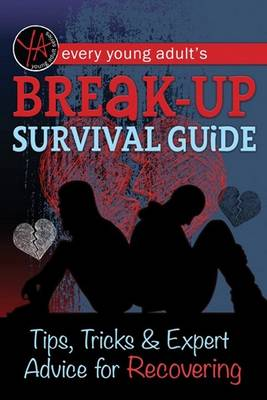 Every Young Adult's Breakup Survival Guide: Tips, Tricks & Expert Advice for Recovering (Paperback)