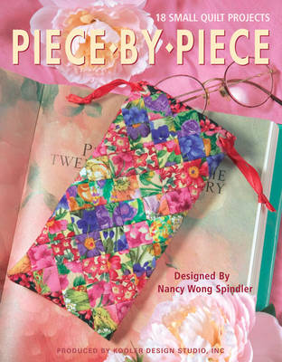 Piece by Piece 18 Small Quilt Projects (Paperback)