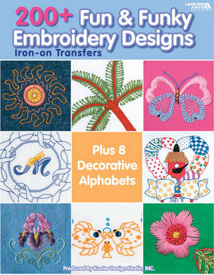200+ Fun & Funky Embroidery Designs Iron-on Transfers (Paperback)