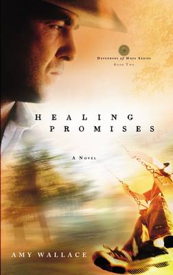 Healing Promises: Can Fbi Agent Clint Rollins Trust God for not Just One Miracle But Two? - Defenders of Hope Series 02 (Paperback)