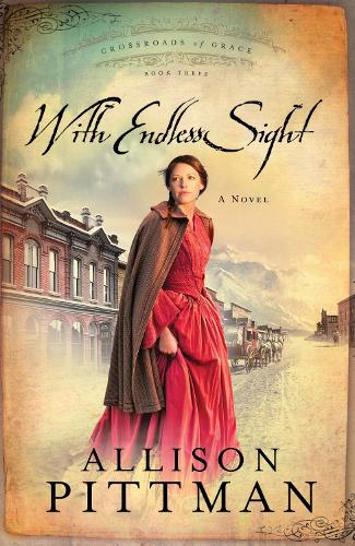 With Endless Sight - Crossroads of Grace 03 (Paperback)