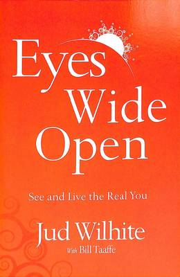 Eyes Wide Open: See and Live the Real You (Paperback)