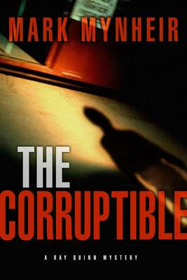 The Corruptible: A Ray Quinn Mystery (Paperback)
