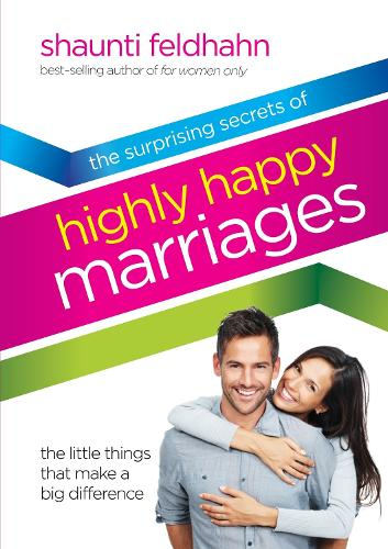 The Surprising Secrets of Highly Happy Marriages: Seven Simple Things that Make a Big Difference (Hardback)