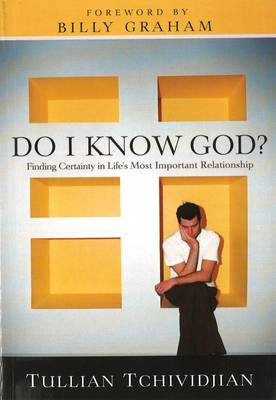 Do I Know God?: Finding Certainty in Life's Most Important Relationship (Paperback)