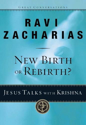 New Birth or Rebirth?: Jesus Talks with Krishna - Great Conversations 04 (Paperback)