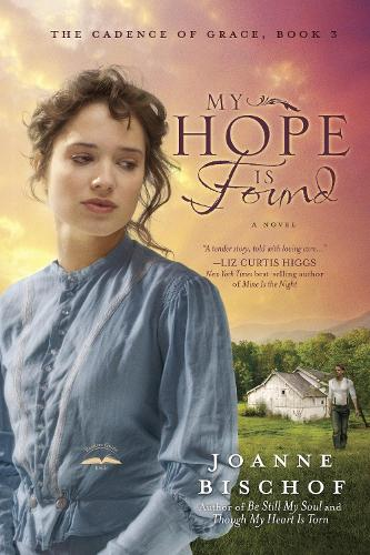 My Hope is Found: The Cadence of Grace, Book 3 - The Cadence of Grace Series 3 (Paperback)