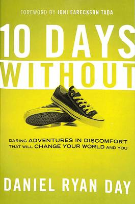 Ten Days Without: What If Changing the World is as Simple as Taking Off your Shoes? (Paperback)