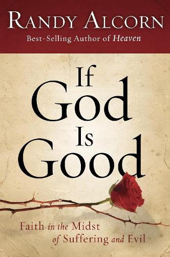 If God is Good: Faith in the Midst of Suffering and Evil (Paperback)