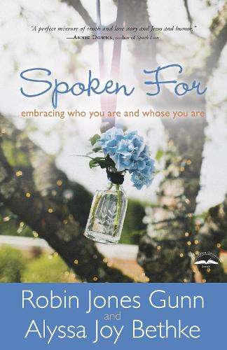 Spoken For: Embracing who you are and Whose you Are (Paperback)
