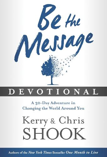 """Be the Message Devotional: A 30 Day Devotional Based on the Book """"Be the Message"""" (Hardback)"""