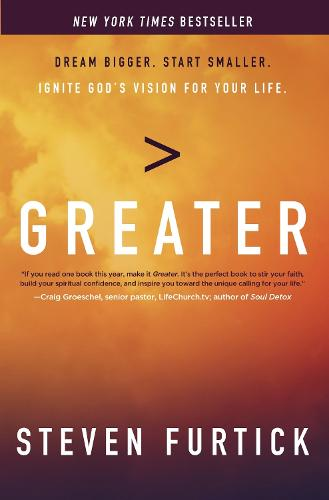 Greater: Dream Bigger. Start Smaller. Ignite God's Vision for your Life (Paperback)