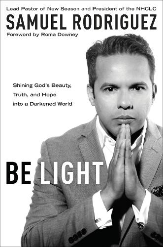 Be Light: Shining God's Beauty, Truth and Hope Into a Darkened World (Paperback)